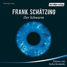 Der Schwarm Hörbuch von Frank Schätzing Gesprochen von: Stefan Kaminski