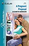 img - for Pregnant Proposal (Having The Boss'S Baby) (Silhouette Romance) by Elizabeth Harbison (2001-11-01) book / textbook / text book