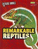 img - for Remarkable Reptiles (Extreme Animals) book / textbook / text book