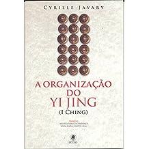 A organização do Yi Jing (I Ching)