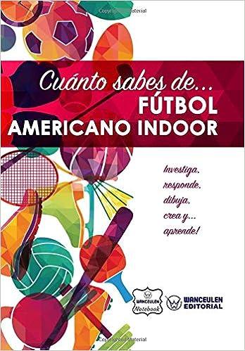 Fútbol Americano Indoor: Amazon.es: Wanceulen Notebook: Libros