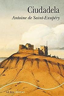 Ciudadela par Saint-Exupéry
