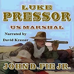 Luke Pressor - US Marshall: A Wild West Action Series #1
