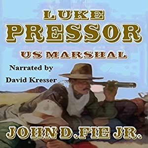 Luke Pressor - US Marshall: A Wild West Action Series #1 Audiobook