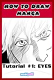 How to Draw Manga Eyes: Step by Step Guide To Drawing Manga and Anime Eyes For Your Kindle **Limited Sale**