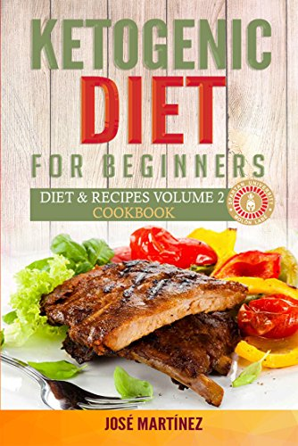 Ketogentic Diet for Beginners: Diet and Recipes volume 2: Cookbook, Breakfast, Lunch & Dinner (English Edition)