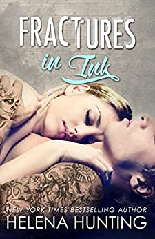 Fractures in Ink (A Standalone Romance) by [Hunting, Helena]