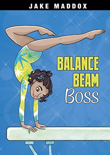 Balance Beam Boss (Jake Maddox Girl Sports