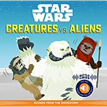 Star Wars Battle Cries: Creatures vs. Aliens: Sounds from the Showdown