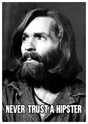- Comedy Paper Sticker Charles Manson Never Trust A Hipster Sick Adult Joke Humor Psycho Murder Serial Killer Cult