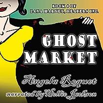 GHOST MARKET: LANA HARVEY, REAPERS INC., BOOK 6