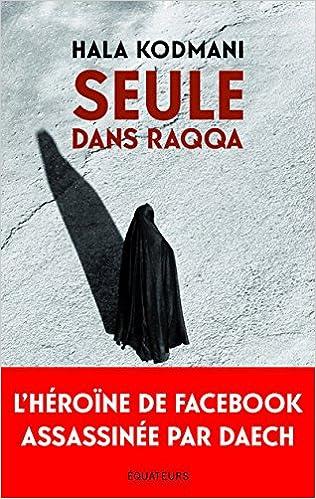 Seule dans Raqqa (2017) - Hala Kodmani