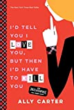 img - for I'd Tell You I Love You, But Then I'd Have to Kill You (10th Anniversary Edition) (Gallagher Girls) book / textbook / text book