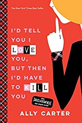 I'd Tell You I Love You, But Then I'd Have to Kill You (10th Anniversary Edition) (Gallagher Girls)