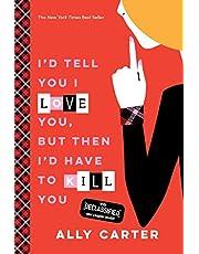 I'd Tell You I Love You, But Then I'd Have to Kill You (Gallagher Girls, 1)