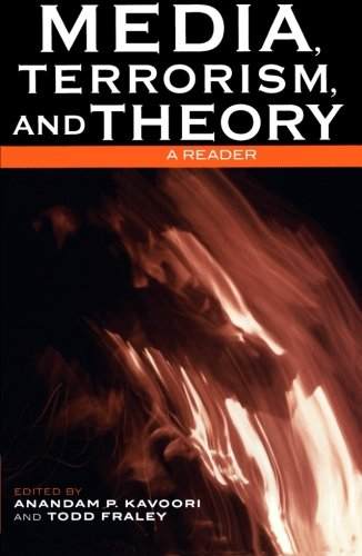 Media, Terrorism, and Theory: A Reader (Critical Media Studies: Institutions, Politics, and Culture)