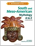 img - for South and Meso-American Mythology A to Z by Ann Bingham (2010-02-04) book / textbook / text book