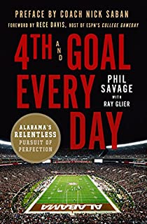 Book Cover: 4th and Goal Every Day: Alabama's Relentless Pursuit of Perfection