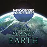 This Is Planet Earth: Your Ultimate Guide to the World We Call Home    New Scientist