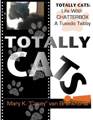 Totally Cats: Life with Chatterbox, a Tuxedo Tabby (Cat Tuxedo Tabby)