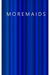 Moremaids (Mermaids Book 2) Kindle Edition