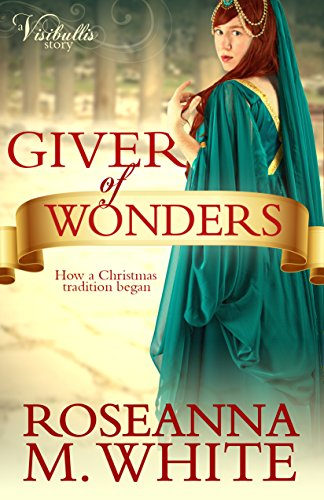 Giver of Wonders by [White, Roseanna M.]