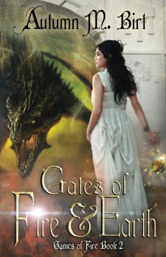 Gates of Fire & Earth: Elemental Magic & Epic Fantasy Author (Games of Fire) (Volume 2)