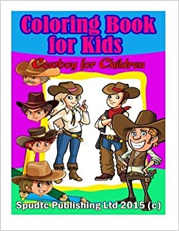 Coloring Book for Kids: Cowboy for Children by Spudtc Publishing Ltd (2015-04-19)
