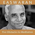 Five Obstacles to Meditation   Eknath Easwaran
