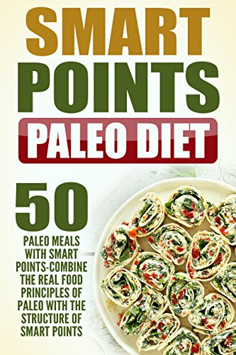 smart-points-paleo-diet-50-paleo-meals-with-smart-points-combine-the-real-food-principles-of-paleo-w