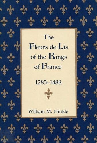 The Fleurs de Lis of the Kings of France, 1258-148