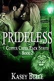 Prideless (Copper Creek Pack  Book 2)