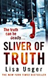 Front cover for the book Sliver of Truth by Lisa Unger