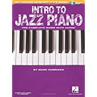 Intro to Jazz Piano: Hal Leonard Keyboard Style Series Bk/Online Audio: The Complete Guide with Audio!
