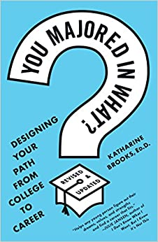 You Majored In What?: Designing Your Path From College To Career Epub Descargar