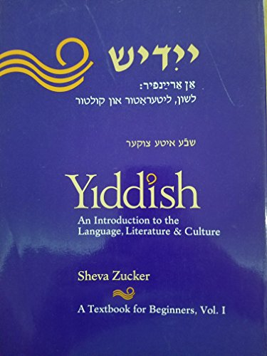 Yiddish: An Introduction to the Language, Literature and Culture : A Textbook for Beginners (English and Yiddish Edition
