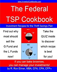 The Federal TSP Cookbook: Investment Recipes for the Thrift Savings Plan