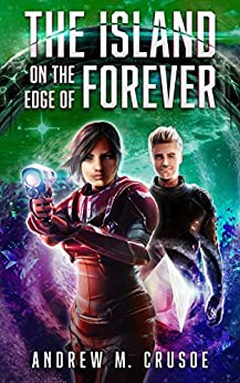 The Island on the Edge of Forever (The Epic of Aravinda Book 2) by [Crusoe, Andrew M.]