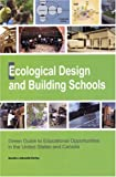 Ecological Design and Building Schools, Sandra Leibowitz Earley, 0976605414