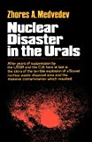 Nuclear Disaster in the Urals, Zhores A. Medvedev, 0393334112