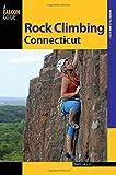 Rock Climbing Connecticut (State Rock Climbing Series)