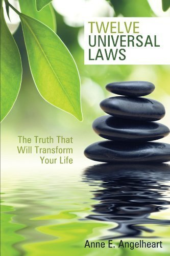 By Anne E. Angelheart - Twelve Universal Laws: The Truth That Will Transform Your Life (2007-08-15) [Paperback]