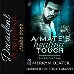 A Mate's Healing Touch: Black Hills Wolves, Book 36 | Merryn Dexter