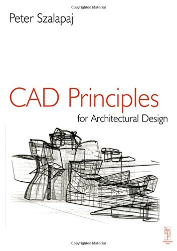 CAD Principles for Architectural Design: Analytical Approaches to the Computational Representation of Architectural Form