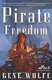 Pirate Freedom, Gene Wolfe, 0765318784