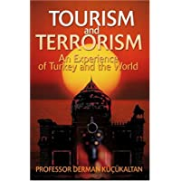 TOURISM and TERRORISM: An Experience of Turkey and the World