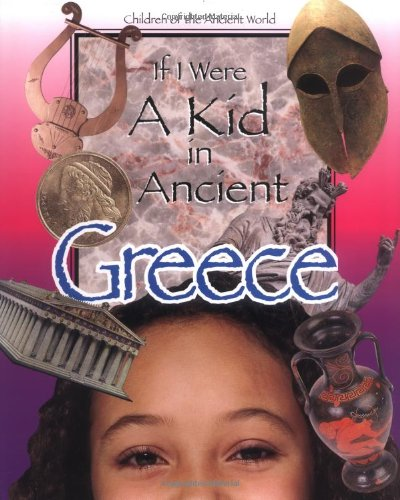 if-i-were-a-kid-in-ancient-greece-children-of-the-ancient-world