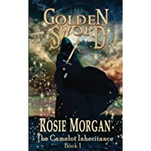 The Golden Sword (The Camelot Inheritance - Book 1) (Volume 1)