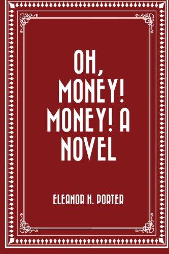 Oh, Money! Money! A Novel