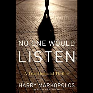 by Harry Markopolos (Author, Narrator), Scott Brick (Narrator), Frank Casey (Narrator), Neil Chelo (Narrator), David Kotz (Narrator), Gaytri Kachroo (Narrator), Michael Ocrant (Narrator), Audible Studios (Publisher)(307)Buy new: $24.95$21.95193 used & newfrom$21.95